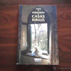 Libros de segunda mano: GUIA DE ALOJAMIENTO EN CASAS RURALES, EDICIONES EL PAIS, S.A Y AGUILAR S.A, 1994.. Lote 45187414