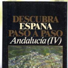 Libros de segunda mano: DESCUBRE ESPAÑA PASO A PASO. ANDALUCIA IV. 1986. Lote 45199376
