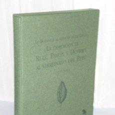 Libros de segunda mano: LA EXPEDICION DE RUIZ, PAVON Y DOMBEY AL VIRREINATO DEL PERU (1777-1831).. Lote 45223246