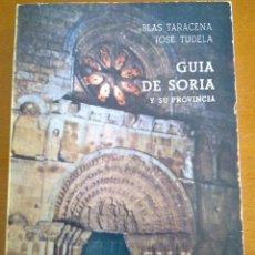 Libros de segunda mano: GUIA DE SORIA Y SU PROVINCIA, BLAS TARACENA Y JOSÉ TUDELA. Lote 45249576
