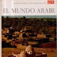 Libros de segunda mano: BIBLIOTECA UNIVERSAL DE LIFE EN ESPAÑOL. EL MUNDO ARABE. 1964. Lote 164855386