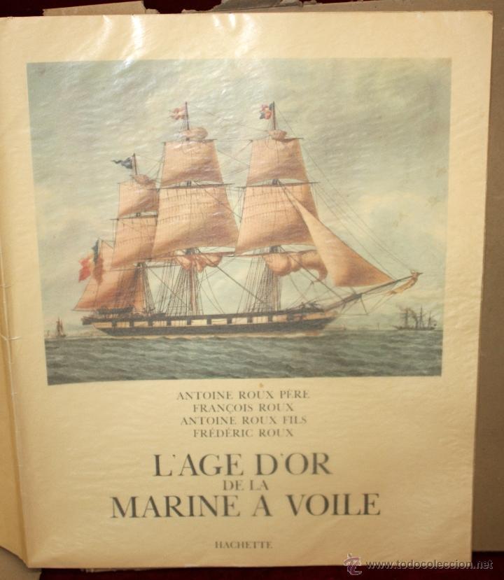 L'AGE D'OR DE LA MARINE A VOILE. ED. HACHETTE, PARIS, 1963. EDICIÓN NUMERADA. 30 PLANCHAS A COLOR (Libros de Segunda Mano - Geografía y Viajes)