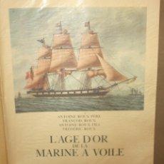 Libros de segunda mano: L'AGE D'OR DE LA MARINE A VOILE. ED. HACHETTE, PARIS, 1963. EDICIÓN NUMERADA. 30 PLANCHAS A COLOR. Lote 45306907