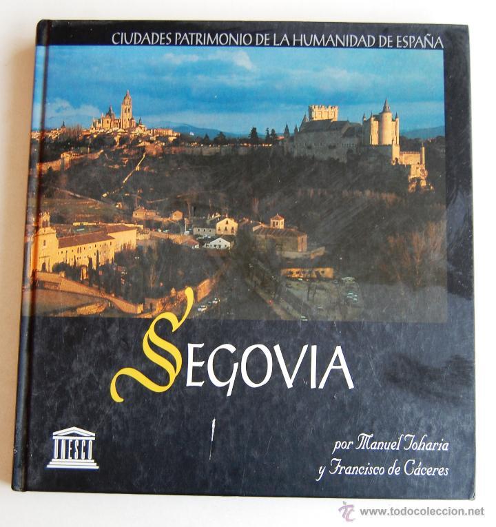 CIUDADES PATRIMONIO DE LA HUMANIDAD DE ESPAÑA (UNESCO), SEGOVIA. (Libros de Segunda Mano - Geografía y Viajes)