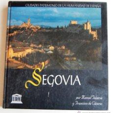 Libros de segunda mano: CIUDADES PATRIMONIO DE LA HUMANIDAD DE ESPAÑA (UNESCO), SEGOVIA.. Lote 45347672