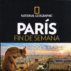 Libros de segunda mano: PARIS FIN DE SEMANA - GUIA NATIONAL GEOGRAPHIC - INCLUYE MAPAS DE TODAS LAS RUTAS (NUEVO). Lote 179019480