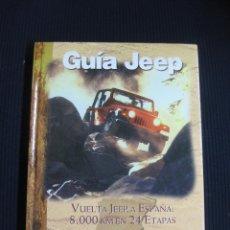 Libros de segunda mano: GUIA JEEP. VUELTA JEEP A ESPAÑA 8000 KM. EN 24 ETAPAS.1998.. Lote 45682503