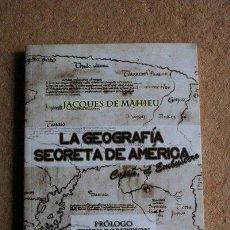 Libri di seconda mano: LA GEOGRAFÍA SECRETA DE AMÉRICA. COLÓN, EL EMBUSTERO. JACQUES DE MAHIEU. 2011.. Lote 121744211