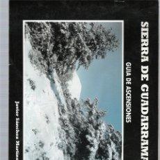 Libros de segunda mano: SIERRA DE GUADARRAMA, GUIA DE ASCENSIONES - JAVIER SANCHEZ MARTINEZ - . Lote 45771657
