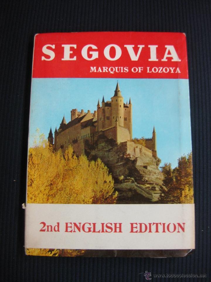 SEGOVIA.- MARQUIS OF LOZOYA. EDITORIAL NOGUER 1961. EN INGLES. (Libros de Segunda Mano - Geografía y Viajes)
