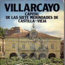 Libros de segunda mano: VILLARCAYO EKL CAPITAL DE LAS SIETE MERINDADES DE CASTILLA LA VIEJA. BURGOS. Lote 45886044