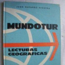 Libros de segunda mano: MUNDOTUR. LECTURAS GEOGRÁFICAS. NAVARRO HIGUERA, JUAN. 1964. Lote 45928839