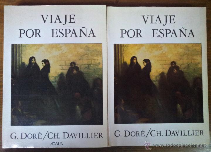 VIAJE POR ESPAÑA. G. DORÉ Y CH. DAVILLIER OBRA COMPLETA EN 2 VOLS. ILUSTRADO (Libros de Segunda Mano - Geografía y Viajes)