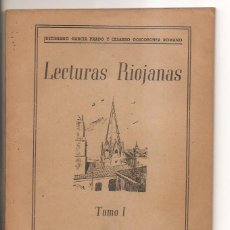 Libros de segunda mano: LA RIOJA – LECTURAS RIOJANAS TOMO I – JUSTINIANO GARCÍA PRADO Y CESÁREO GOICOECHEA ROMANO. Lote 45980754