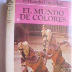 Libros de segunda mano: EL MUNDO DE COLORES. DÍAZ-PLAJA, FERNANDO. 1973. Lote 46015068
