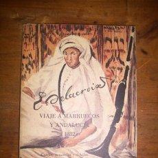 Libros de segunda mano: DELACROIX, E. VIAJE A MARRUECOS Y ANDALUCÍA : CARTAS, ACUARELAS Y DIBUJOS : [1832]. Lote 46015623