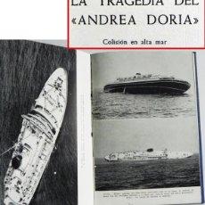 Libros de segunda mano: LA TRAGEDIA DEL ANDREA DORIA - COLISIÓN EN ALTA MAR - NAUFRAGIO BARCO VIAJE - FOTOS HISTORIA - LIBRO. Lote 46188861