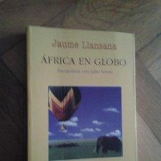 Libros de segunda mano: ÁFRICA EN GLOBO. ENCUENTROS CON JULIO VERNE. - LLANSANA, JAUME. Lote 53658981