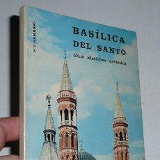 Libri di seconda mano: BASÍLICA DEL SANTO, SAN ANTONIO DE PADUA, GUÍA HISTÓRICO-ARTÍSTICA - P. V. GAMBOSO (1972). Lote 46371406