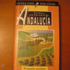 Libros de segunda mano: GUÍAS CON ENCANTO: PUEBLOS CON ENCANTO DE ANDALUCIA- EDITORIAL EL PAÍS-AGUILAR . Lote 46434660