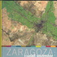 Libros de segunda mano: ZARAGOZA : CIUDAD SOSTENIBLE - JERONIMO BLASCO/DAVID BARINGO - PRAMES 2005. Lote 46438440