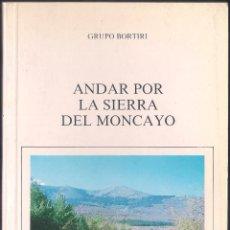 Libros de segunda mano: ANDAR POR LA SIERRA DEL MONCAYO - GRUPO BORTIRI - LIBROS PENTHALON 1991. Lote 46439337