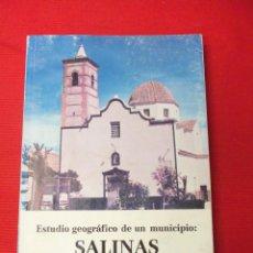 Libros de segunda mano: ESTUDIO GEOGRÁFICO DE UN MUNICIPIO: SALINAS. ALICIA DEL CARMEN GIMÉNEZ GÓMEZ. Lote 46460773