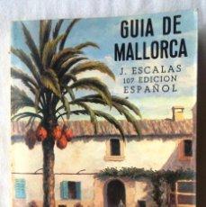 Libros de segunda mano: GUIA DE MALLORCA. J ESCALAS 107 EDICIÓN ESPAÑOL. MOLT BON ESTAT, V FOTOS. Lote 46542499