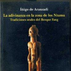 Libros de segunda mano: ARANZADI : LA ADIVINANZA EN LA ZONA DE LOS NTUMU - TRADICIONES ORALES FANG (SIAL, 1999). Lote 46575065