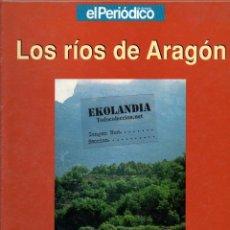 Libros de segunda mano: LOS RIOS DE ARAGON EKL DE EL PERIODICO. ZARAGOZA, HUESCA TERUEL. Lote 46633423