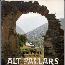 Libros de segunda mano: ALT PALLARS. ESGLESIES, ERMITES, CAPELLAS I PISTES DE MUNTANYA EL CLUB EXCURSIONISTA PIRENAIC ~. Lote 46684613