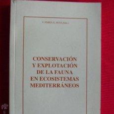Libros de segunda mano: CONSERVACIÓN Y EXPLOTACIÓN DE LA FAUNA EN ECOSISTEMAS MEDITERRÁNEOS - V. PEIRÓ Y E. SEVA. Lote 46787542