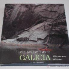Libros de segunda mano: AUGUSTO PÉREZ ALBERTI (TEXT.). ESPAZOS NATURAIS DE GALICIA. RM67569.. Lote 46820473