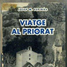 Libros de segunda mano: ESPINÀS : VIATGE AL PRIORAT (SELECTA 1962) CON FOTOGRAFIAS - PRIMERA EDICIÓN. Lote 46894627