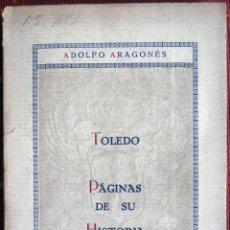 Libros de segunda mano: ADOLFO ARAGONÉS. TOLEDO. PÁGINAS DE SU HISTORIA. 1928. Lote 46920418