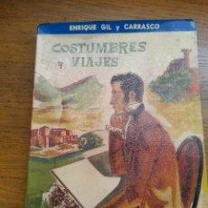 Libros de segunda mano: COSTUMBRES Y VIAJES, ENRIQUE GIL Y CARRASCO. Lote 46950780
