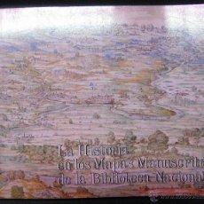 Libros de segunda mano: ELENA SANTIAGO PÁEZ. LA HISTORIA EN LOS MAPAS MANUSCRITOS DE LA BIBLIOTECA NACIONAL. 1984. Lote 46994586