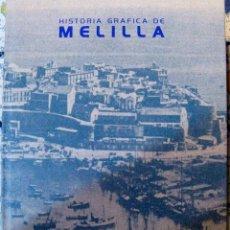 Libros de segunda mano: HISTORIA GRÁFICA DE MELILLA. 1997. Lote 47212423