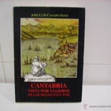Libros de segunda mano: CANTABRIA VISTA POR LOS VIAJEROS DE LOS SIGLOS XVI Y XVII. Lote 47378298