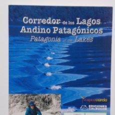 Libros de segunda mano: CORREDOR DE LOS LAGOS ANDINO-PATAGÓNICOS. Lote 47387669