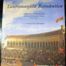 Libros de segunda mano: CARMEN DE REPARAZ. TAUROMAQUIA ROMÁNTICA: VIAJEROS POR ESPAÑA. MÉRIMÉE, FORD, GAUTIER, DUMAS. Lote 47362984