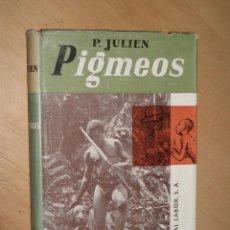 Libros de segunda mano - Pigmeos- P. Julien - Ed, Labor 1961 - 47742898