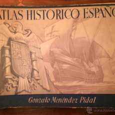 Libros de segunda mano: ATLAS HISTÓRICO ESPAÑOL,GONZALO MENÉNDEZ PIDAL,1941,.. Lote 47769496