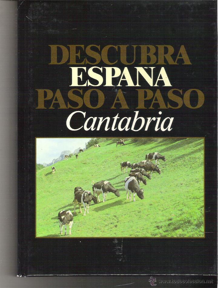 1 LIBRO AÑO 1986 - DESCUBRA ESPAÑA PASO A PASO ( CANTABRIA ) (Libros de Segunda Mano - Geografía y Viajes)