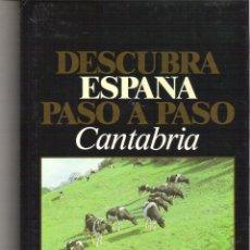 Libros de segunda mano: 1 LIBRO AÑO 1986 - DESCUBRA ESPAÑA PASO A PASO ( CANTABRIA ). Lote 47884848