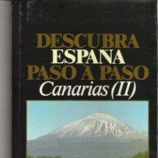 Libros de segunda mano: 1 LIBRO AÑO 1986 - DESCUBRA ESPAÑA PASO A PASO ( CANARIAS II ). Lote 47885934