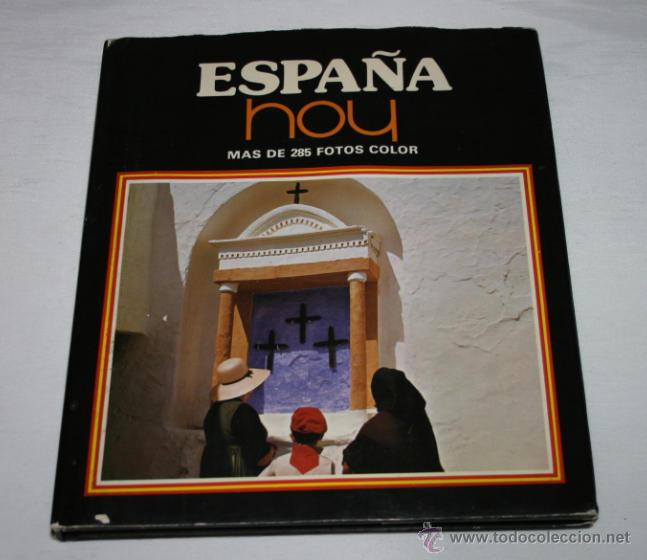 LIBRO, ESPAÑA HOY, MAS DE 285 FOTOS COLOR, GEOCOLOR 1ª EDICION 1979, CON SOBRECUBIERTAS (Libros de Segunda Mano - Geografía y Viajes)