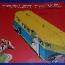 Libros de segunda mano: TRAILER TRAVEL - A VISUAL HISTORY OF MOBILE AMERICA. Lote 48148358