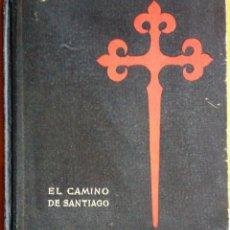 Libros de segunda mano: EL CAMINO DE SANTIAGO POR LUIS BARREIRO 1954 FIRMA ORIGINAL DEL AUTOR. Lote 53300889