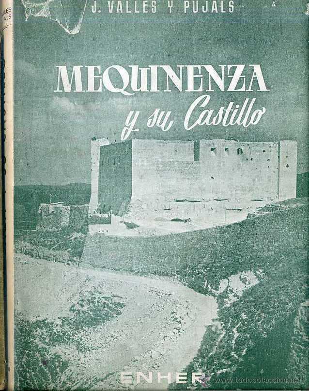 VALLÉS Y PUJALS : MEQUINENZA Y SU CASTILLO (ENHER, 1959) CON LÁMINAS Y MAPAS (Libros de Segunda Mano - Geografía y Viajes)